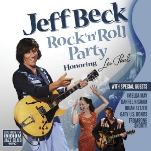 Jeff Beck ~ Rock 'n' Roll Party Honoring Les Paul