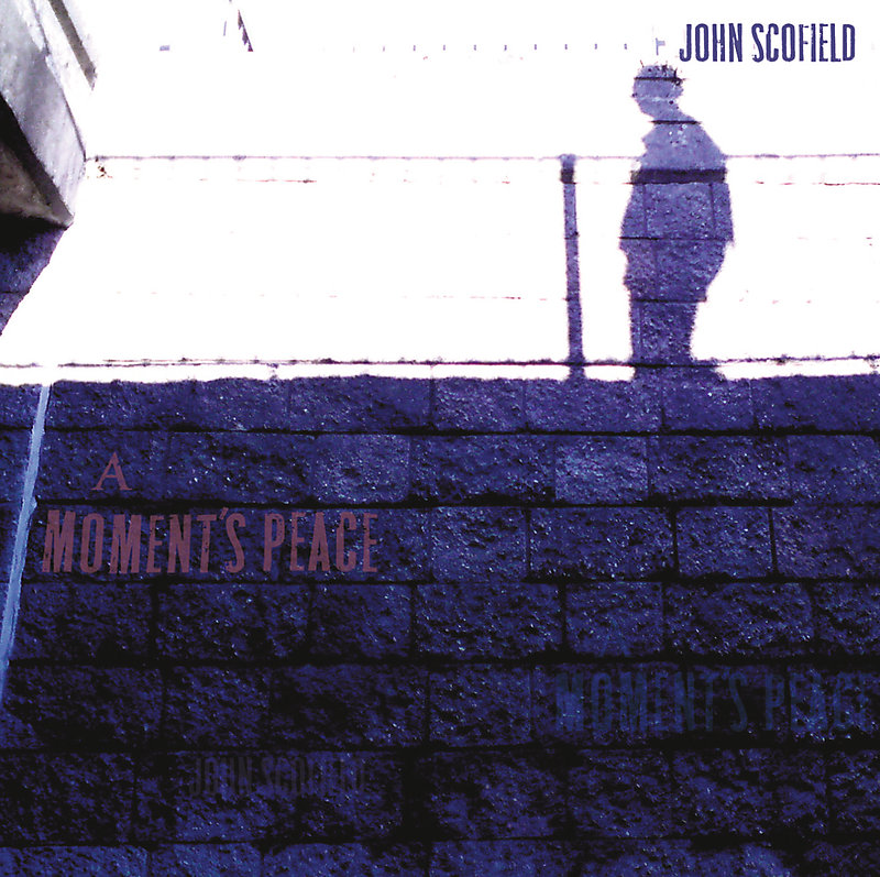 JOHN SCOFIELD – A Moment's Peace 1CD (Universal Music) 2011