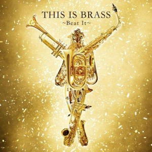 THIS IS BRASS – Beat It  (Warner Music) 1CD – 2011